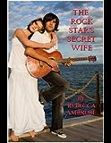 THE ROCK STAR'S SECRET WIFE