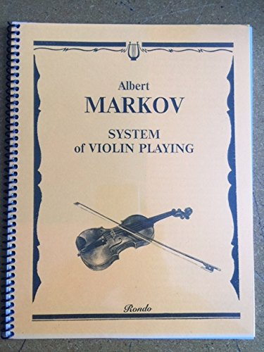 System of Violin Playing, Albert Markov. From Gostrings LLC. Rondo AMSVP