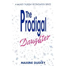 The Prodigal Daughter: A Maundy Thursday Reconciliation Service