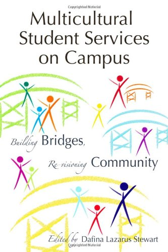 Multicultural Student Services on Campus: Building Bridges, Re-visioning Community (ACPA Books co-published with Stylus Publishing)