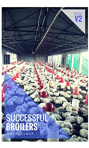 Sucessful Broilers V2: A complete solution for Sucessful Broiler farming (1) by [Kumar, Bijaya]