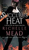 Succubus Heat by Richelle Mead front cover