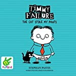 Timmy Failure: The Cat Stole My Pants: Timmy Failure, Book 6 | Stephan Pastis