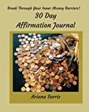 img - for Break Through Your Inner Money Barriers!: 30 Day Affirmation Journal book / textbook / text book