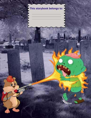 How To Kill A Zombie: A Cool Kid's Funny Journal with Flamethrower Hamster on Spooky Scary Halloween, Blank Lined Storybook For Kids, Pre-K, Kindergarten to Grade 3, 8.5x11, 150 Pages ()
