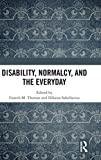 Disability, Normalcy, and the Everyday