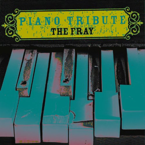The Fray Piano Tribute