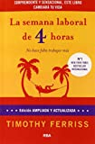 img - for La semana laboral de 4 horas/ The 4 Hour Workweek: No hace falta trabajar mas (Spanish Edition) book / textbook / text book