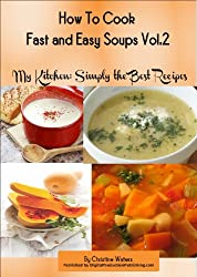 How to Cook Soups Fast and Easy (Simply the Best Recipes: How to Cook Soups Fast and Easy Book 2) (English Edition)