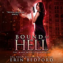 Bound by Hell: The Mary Wiles Chronicles, Volume 2 Audiobook by Erin Bedford Narrated by Valerie Englehart