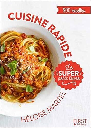 Le Super Petit Livre De Cuisine Rapide French Edition Heloise