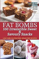 Fat Bombs 100 Irresistible Sweet & Savoury Snacks (Ketogenic Diet, Paleo, Low Carb, Cookbook, Low Salt)