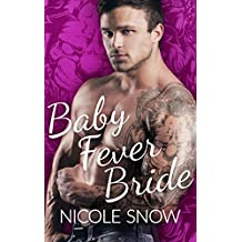 Baby Fever Bride: A Billionaire Romance (Baby Fever Love Book 1)