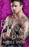 #7: Baby Fever Bride: A Billionaire Romance