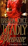 Deadly Pleasure, Brenda Joyce, 0312977689