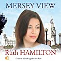 Mersey View Audiobook by Ruth Hamilton Narrated by Marlene Sidaway