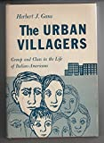 img - for The Urban Villagers: Group and Class in the Life of Italian-Americans book / textbook / text book