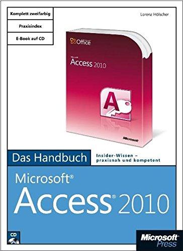 Microsoft Access 2010 - Das Handbuch Gebundenes Buch – 22. Juni 2010 Lorenz Hölscher 3866451458 978-3-86645-145-2 9783866451452
