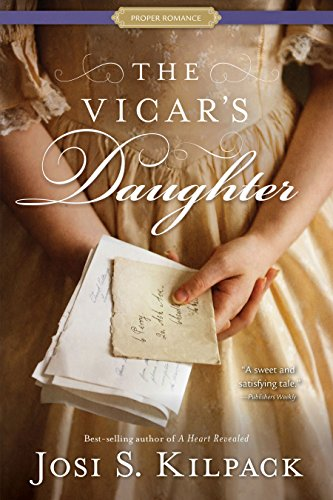 The Vicar's Daughter: A Proper Romance by [Kilpack, Josi S.]