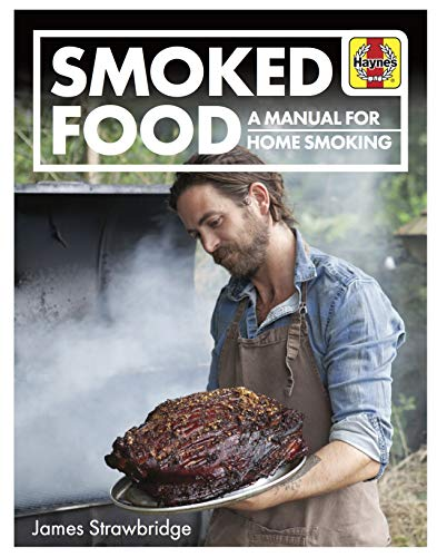 Smoked Food: A Manual for Home Smoking (Haynes Manuals)
