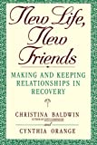 New Life, New Friends, Christina Baldwin and Cynthia Orange, 0553354639