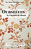 Ourselves: Volume 4 (The Home Education Series)