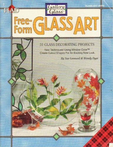 Free-Form Glass Art: 31 Glass Decorating Projects- New Techniques! Using Window Color Create Cutout Shapes for an Exciting New ()