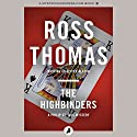 The Highbinders Audiobook by Ross Thomas Narrated by Malcolm Hillgartner