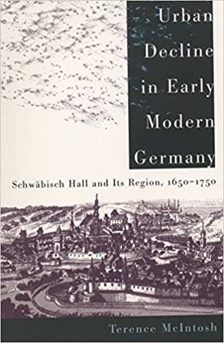 Book Urban Decline in Early Modern Germany: Schw?isch Hall and Its Region, 1650-1750 (The James Sprunt Studies in History and Political Science) by Terence McIntosh (1997-03-03)