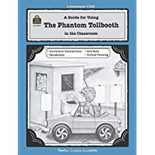 Amazon.com: A Guide for Using The Phantom Tollbooth in the Classroom (Literature Units) (0014467004310): Kathleen L. Bulloch, Theresa M. Wright: Books