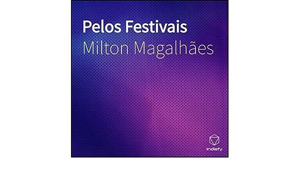 Pelos Festivais de Milton Magalhães en Amazon Music - Amazon.es