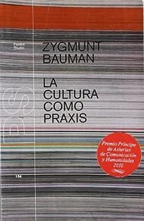 La cultura como praxis par Bauman