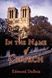 In the Name of Church, Edmund Dubois, 1462679609