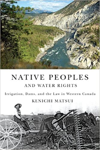Irrigation Native Peoples and Water Rights and the Law in Western Canada Dams
