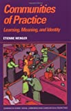 By Etienne Wenger - Communities of Practice: Learning, Meaning, and Identity (1st Edition) (8/29/99)