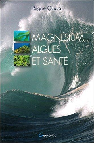 Magnésium, Algues et Santé