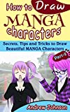 How to Draw Manga Characters: Secrets, Tips and Tricks to Draw Beautiful Manga Characters- Part-2( Drawing Managa, Manga, Manga Characters)