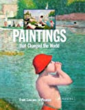 Paintings That Changed the World, Klaus Reichold and Bernhard Graf, 3791329863