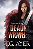 Dead Wrath (A Valkyrie Novel - Book 4) (The Valkyrie Series)