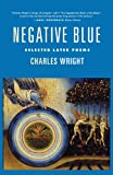 Negative Blue, Charles Wright and C. Wright, 0374527733
