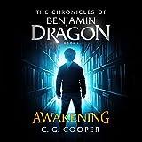 Benjamin Dragon - Awakening: The Chronicles of Benjamin Dragon, Book 1