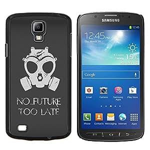"Be-Star Único Patrón Plástico Duro Fundas Cover Cubre Hard Case Cover Para Samsung i9295 Galaxy S4 Active / i537 (NOT S4) ( No Future Too Late Gasmask"" )"