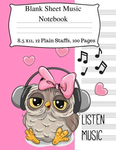 Blank Sheet Music Notebook: Music Manuscript Notebook, Staff Music Notebook, Blank Sheet Music Paper, Staff Paper Notebook for Writing Lyrics and ... Page, 8.5 x 11 Paperback.  Cute Owl Notebook ()