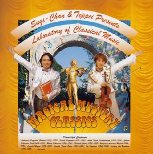 Magical Mystery Classics by Sugi-Chan & Teppei (2005-03-24)