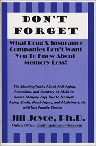 Don't Forget: What Drug & Insurance Companies Don't Want You