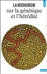 La Recherche sur la génétique et l'hérédité par Allais