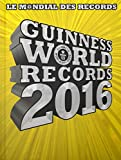 le mondial des records guinness 2016 guinness world records 2016 french edition