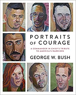 Book Cover: Portraits of Courage: A Commander in Chief's Tribute to America's Warriors