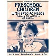 Preschool Children with Special Needs: Children At Risk, Children with Disabilities (2nd Edition)
