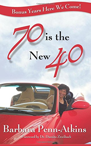 Read Online 70 Is the New 40 PDF
